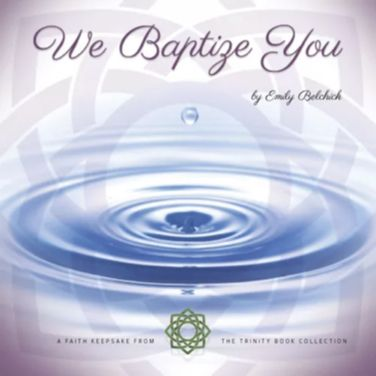 We Baptize You